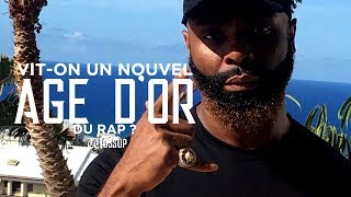 VIT-ON UN NOUVEL ÂGE D'OR DU RAP ?