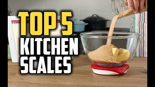 Best Kitchen Scales in 2018 - Which Is The Best Kitchen Scale?