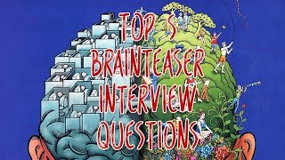 Top 5 BRAINTEASER Interview Questions (With Answers)