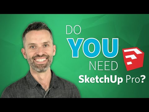 Do you need SketchUp Pro? (SketchUp Pro 2018 vs SketchUp Free)