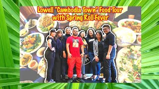 LOWELL CAMBODIA TOWN FOOD TOUR VLOG WITH SPRINGROLL FEVER AND FRIENDS