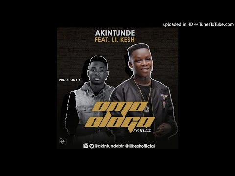 Akintunde – Omo Logo (Remix) ft. Lil Kesh (OFFICIAL AUDIO 2017)