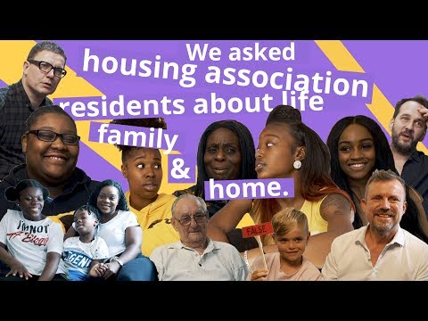 Housing Associations Explained… In Our Residents' Words