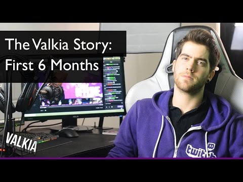 The Valkia Story: First Six Months [Twitch Streaming Documentary]
