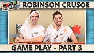 Robinson Crusoe - Game Play 3