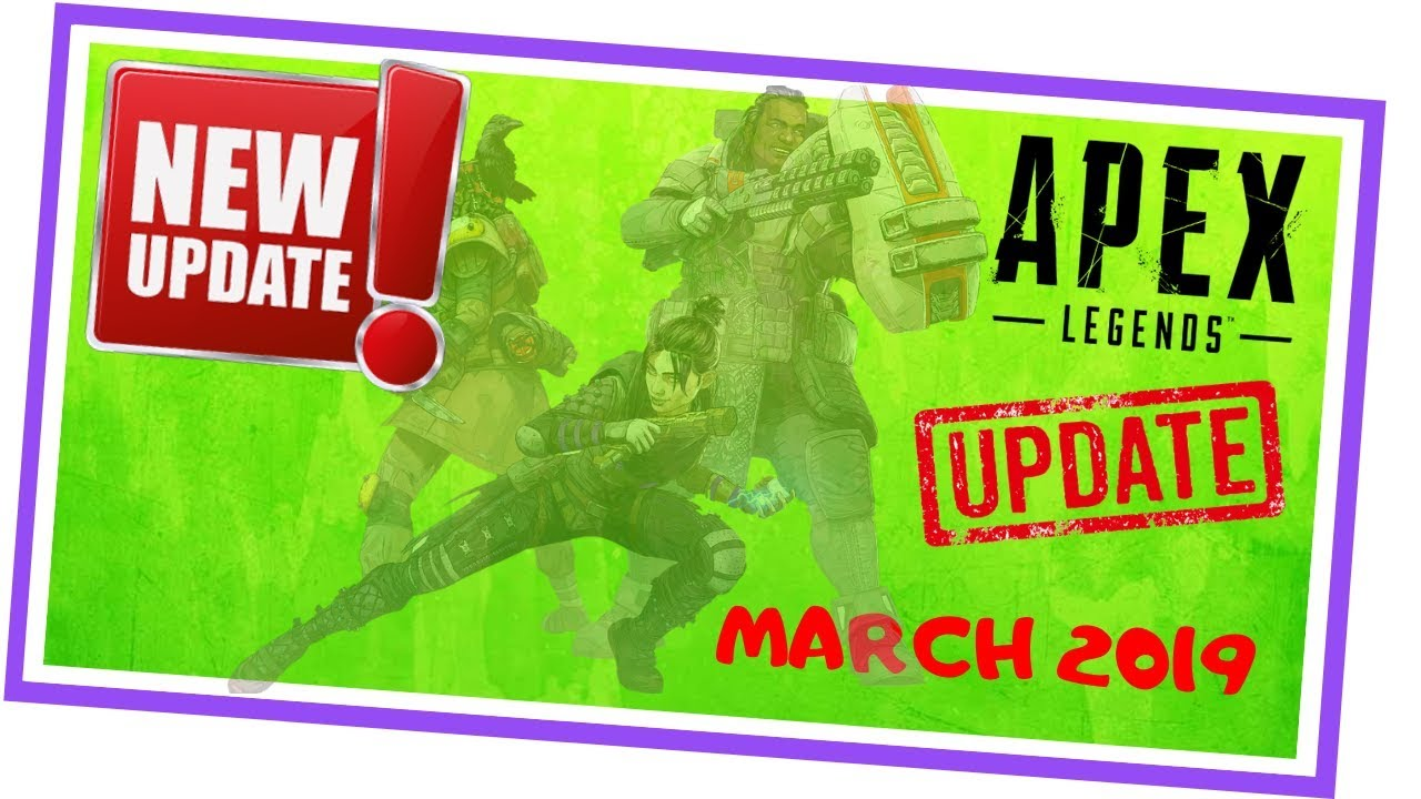 Apex Legends Update | (March 2019)