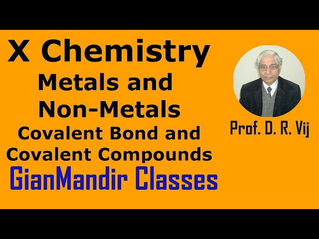 X Chemistry | Metals and Non-Metals | Covalent Bond and Covalent Compounds by Gaurav Sir