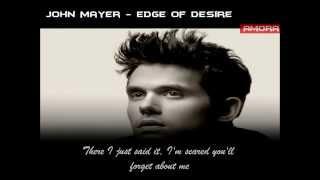 John Mayer - Edge Of Desire #Lyrics