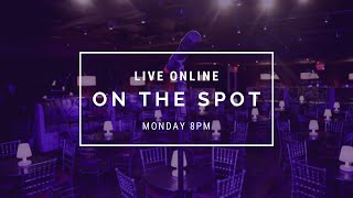 On The Spot: LIVE - July 27th