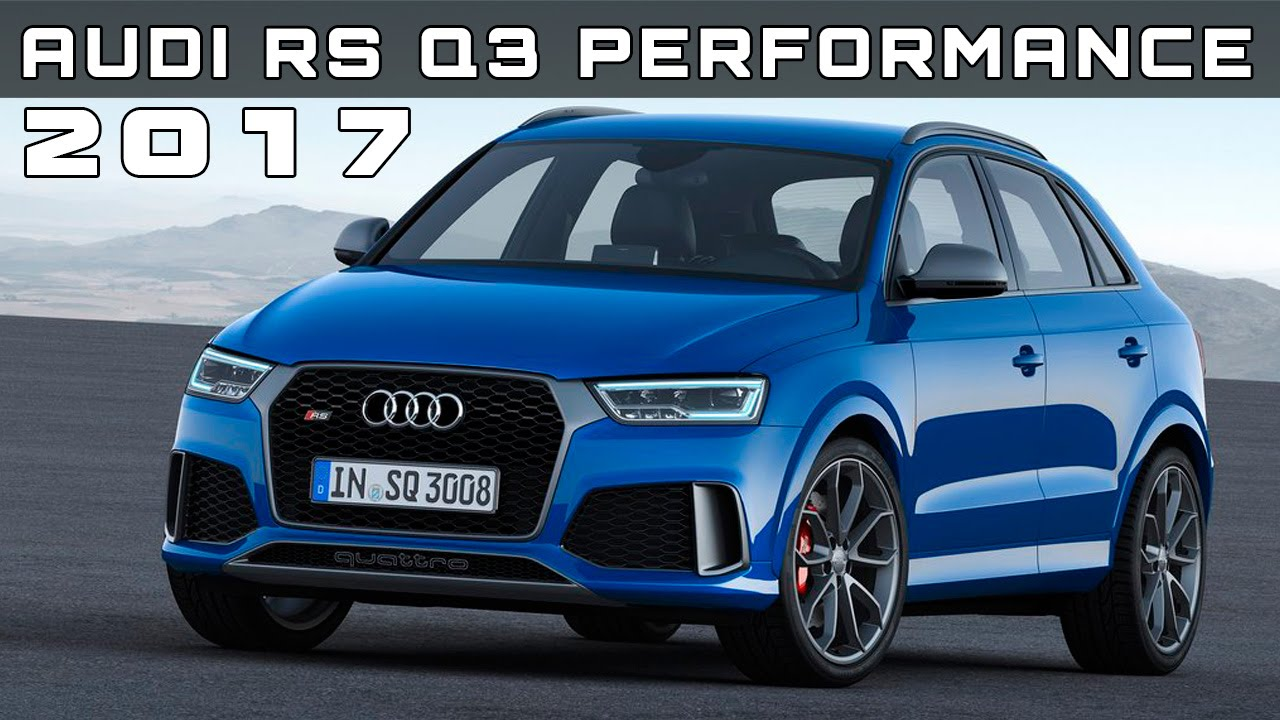 2017 audi rs q3 performance review rendered price specs release date youtube. Black Bedroom Furniture Sets. Home Design Ideas