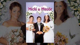Micki & Maude