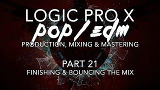 Logic Pro X - 21 - Finishing & Bouncing the Mix