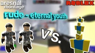 RUDE - ETERNAL YOUTH (Roblox Arsenal Kill Montage)