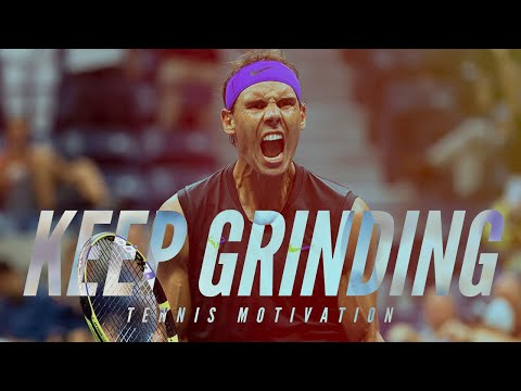 Keep Grinding | Motivational Tennis Video ᴴᴰ