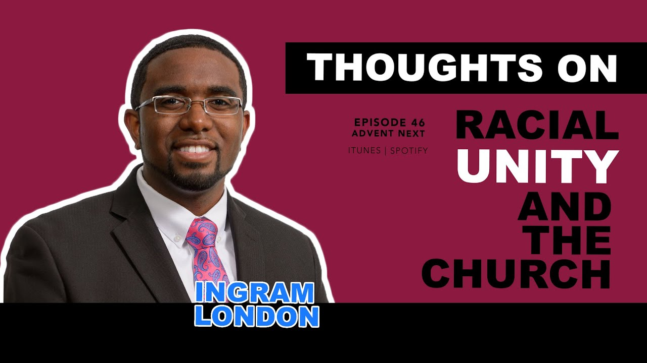Racial Reconciliation & the Church (Ingram London)