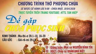 HTTL TÂN HIỆP (Kiên Giang) - Chương trình thờ phượng Chúa - 19/04/2020