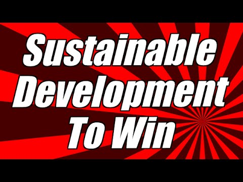 How To Create Sustainable Development To Win!