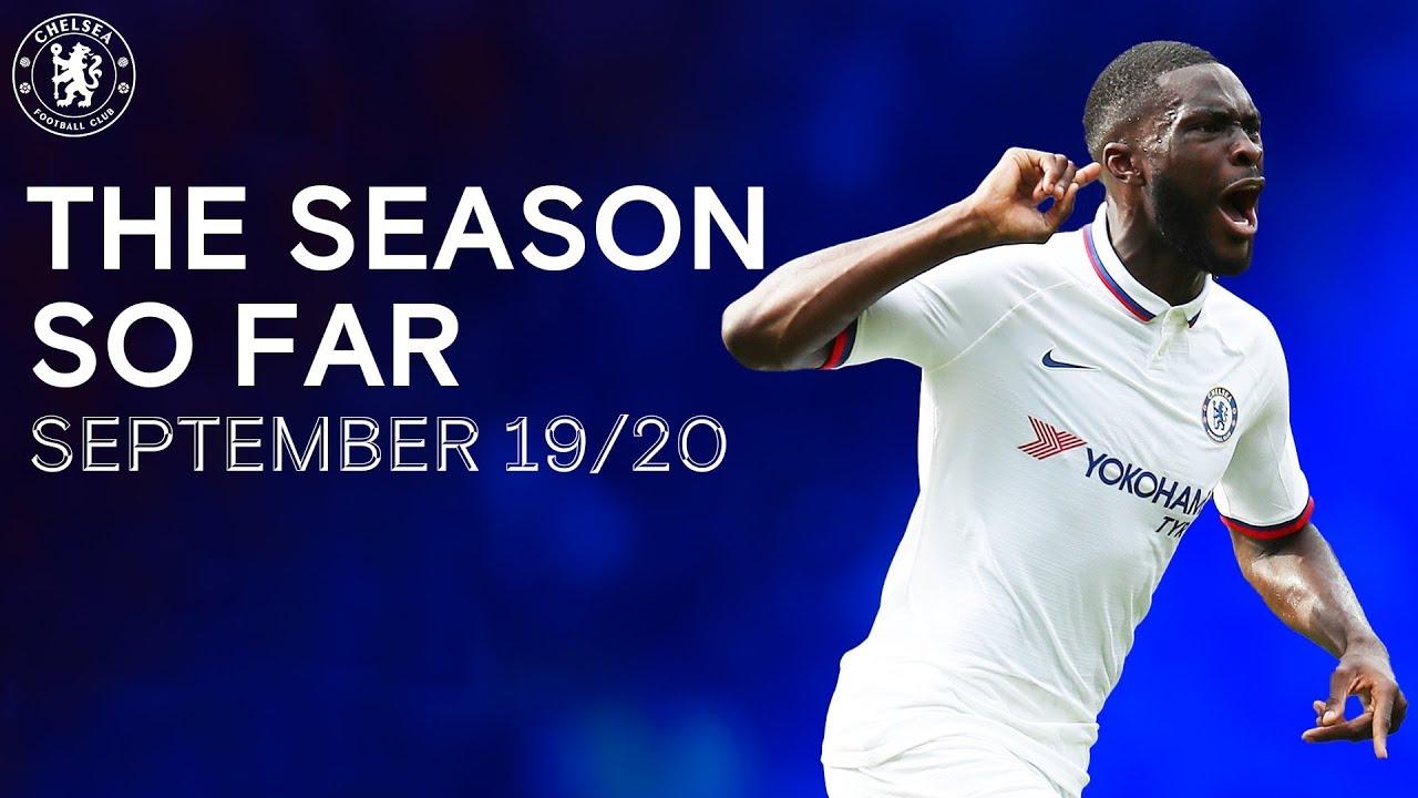 The Chelsea Season So Far   September 19/20