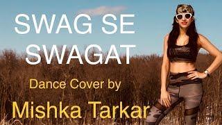 Swag Se Swagat Song | Tiger Zinda Hai | Salman Khan | Best Dance cover by Mishka