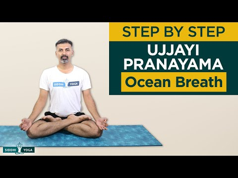 Ujjayi Pranayama (Ocean Breath) Breathing Basics: How to Do Step by Step for Beginners with Benefits