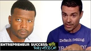 How To Be a Successful Entrepreneur with Ray Higdon