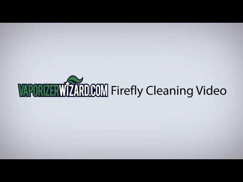 Firefly Vaporizer Cleaning Video