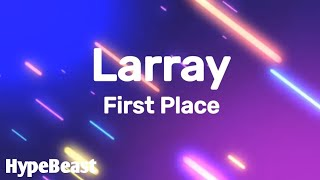 Larray - First Place (Lyrics)