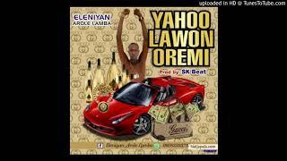 YAHOO LAWON OREMI – ELENIYAN