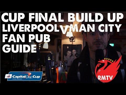 Wembley Pub Guide   Liverpool v Man City   League Cup Final Build Up