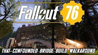 Fallout 76 - C.A.M.P. Bridge Build Walkaround