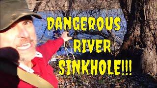 Dangerous River Sinkhole!!  Why Isn