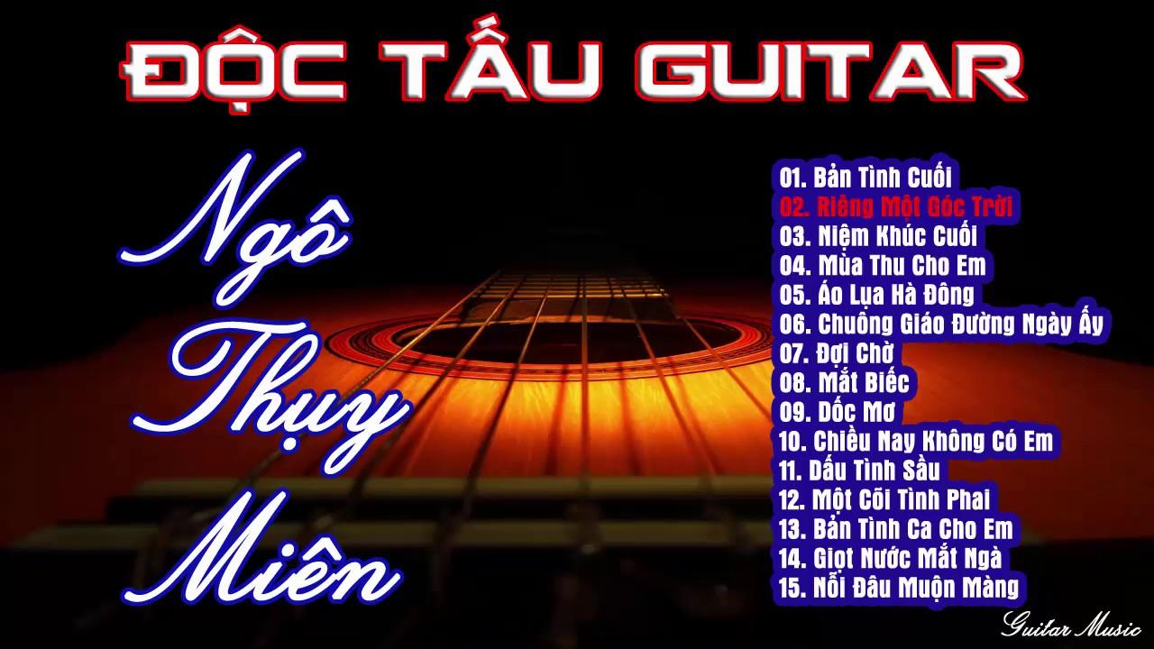 Độc Tấu Guitar Ngô Thụy Miên || Những Tình Khúc Bất Tử Của Nhạc Sĩ Ngô Thụy Miên