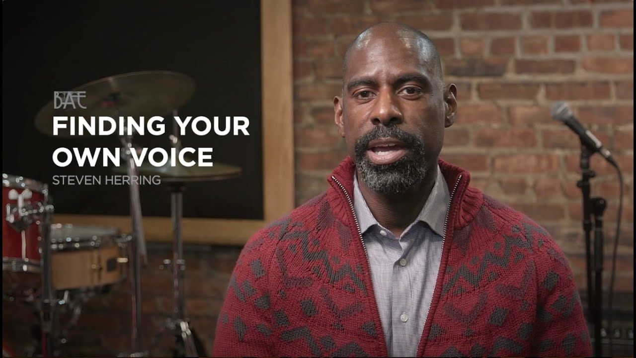 Finding Your Own Voice -  Steven Herring