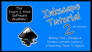 Inkscape Tutorial 2 - How to make text, designs & strokes cuttable vectors & export them to signcut