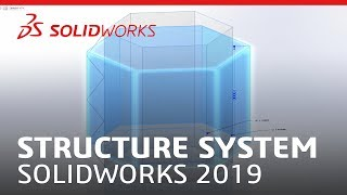 Structure System - SOLIDWORKS 2019