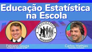 Educação Estatística na Escola - com Carlos Mathias e Fabiano Souza