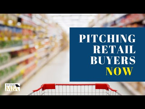 Pitching Retail Buyers  - How to get your product in stores