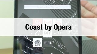 Coast by Opera - First Look At The Awesome New Browser