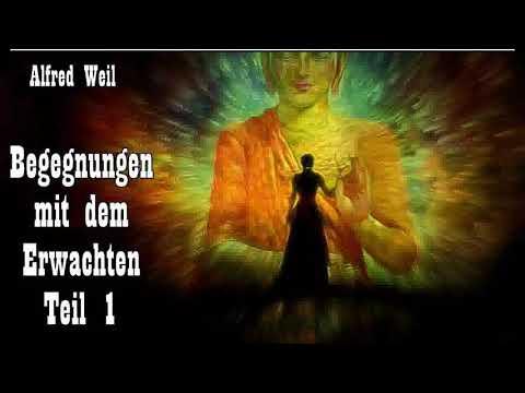Begegnungen mit dem Erwachten Teil 1 - Alfred Weil ( Buddha, Buddhismus )