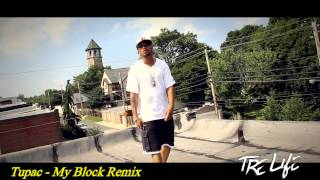 "TRE LIFE - Tupac  "" MY BLOCK REMIX "" (Official Music Video)"