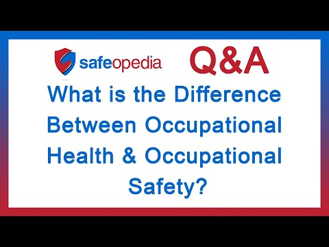 What is the Difference Between Occupational Health & Occupational Safety?