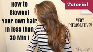 HOW TO BLOWOUT YOUR OWN HAIR IN LESS THAN 30 MIN