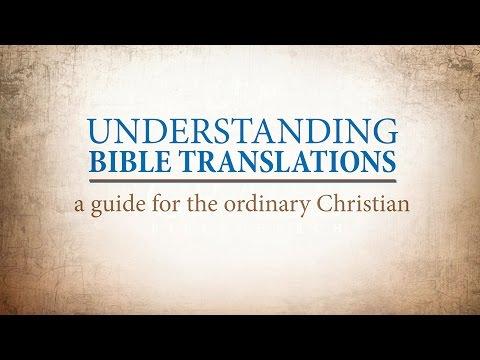 Understanding Bible Translations, Parts 1 & 2