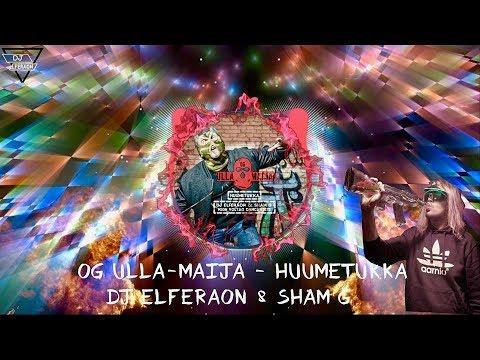 OG Ulla-Maija - HUUMETUKKA (DJ ELFERAON & SHAM G - HIGH VOLTAGE DANCE EDITE)