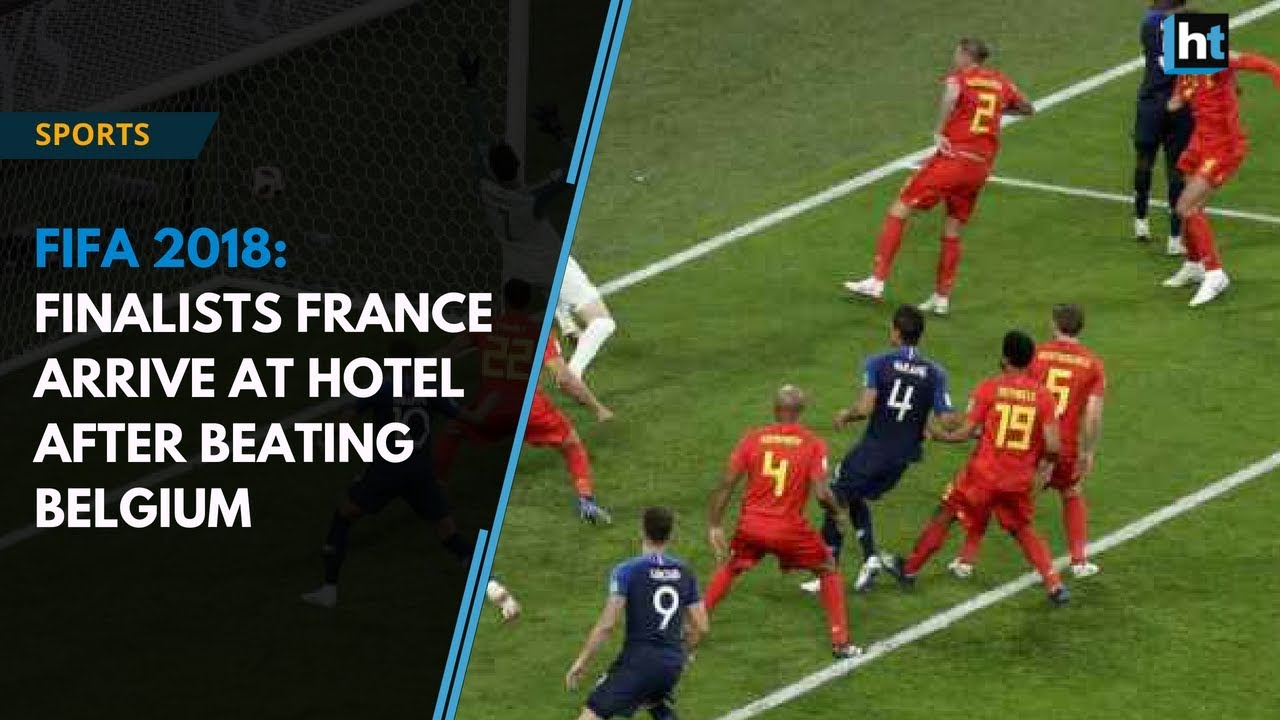 FIFA 2018: Finalists France arrive at hotel after beating Belgium