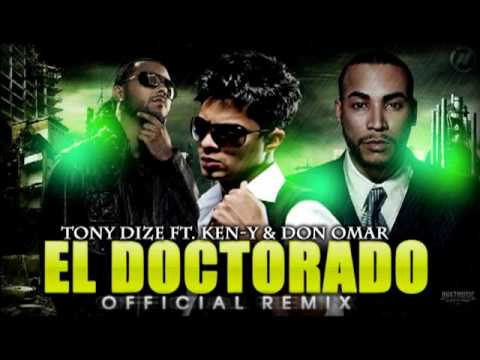 el doctorado-remix oficial don omar-ken y.toni dize