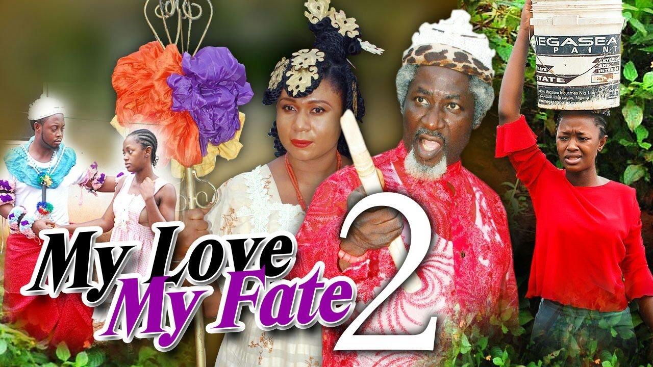 Download My Love, My Fate Season 2 - 2016 Latest Nigerian Nollywood Movie