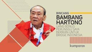 Bambang Hartono: Bonus Perunggu Saya Kembalikan Untuk Kembangkan Bridge Indonesia | Bincang kumparan