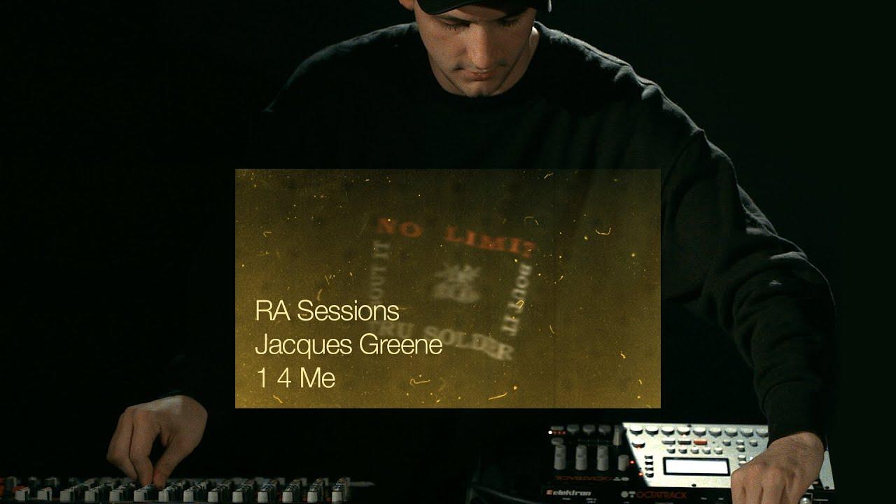 RA Sessions: Jacques Greene - 1 4 Me   Resident Advisor