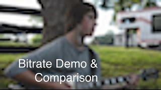 Bitrate Demo and Comparison
